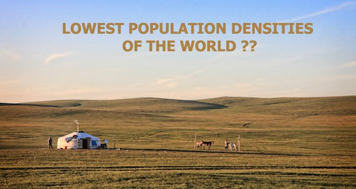 LOWEST POPULATION DENSITIES  OF THE WORLD