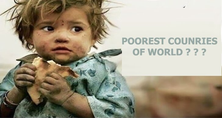 Which Is The Poorest Country In The World Top Poorest Countries - The porest